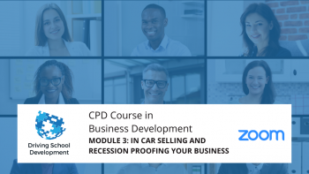 CPD Course – Module 3: In Car Selling & Recession Proofing Your Business. Live On Zoom Maximum 10 Attendees (10/08/2021 7-9pm) Attend All 6 Modules For £150