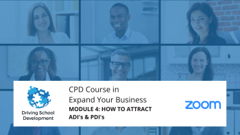 CPD COURSE – MODULE 4: HOW TO ATTRACT ADIs & PDIs. Live On Zoom Maximum 10 Attendees (19/08/2021 7-9pm) Attend All 6 Modules For £250
